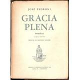 José Pedroni: Gracia Plena (poesías) Prefacio Lugones 1953
