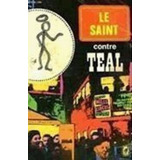 Le Saint Contre Teal - Leslie Charteris Leslie Charteris