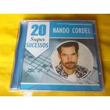 Cd Nando Cordel / 20 Super Sucessos / Frete Grátis