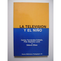 La Televisión Y El Niño - Fernández - Collado - 1986