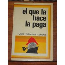 Leñero El Que La Hace La Paga Ocho Detectives Célebres