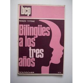 Bilingües A Los Tres Años - Renzo Titone - 1975