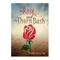 Libro Rose And The Thorn Bush, Marilyn De La Cruz