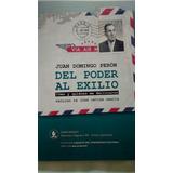Del Poder Al Exilio. De Juan Domingo Peron
