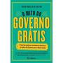 O Mito Do Governo Grátis Livro Paulo Rabello De Castro