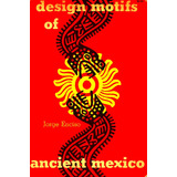Libro: Design Motifs Of Ancient Mexico - Sellos Prehispanico