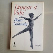 Dançar A Vida - Roger Garaudy - Dança