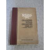Livro Grandes Vidas/ Gdes Obras/biografias Famosas