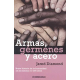 Armas Germenes Y Acero - Jared Diamond - Debolsillo