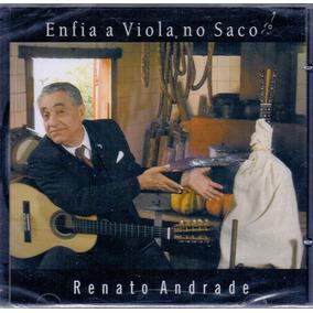 Cd Renato Andrade - Enfia A Viola No Saco - Novo***