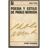 Poesia Y Estilo De Pablo Neruda De Amado Alonso