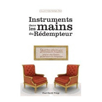 Instruments Dans Les Mains Du Redempteur:, Paul David Tripp