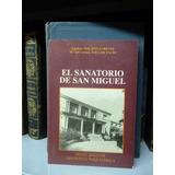 El Sanatorio De San Miguel. Aquilino Polaino Lorente. (a)