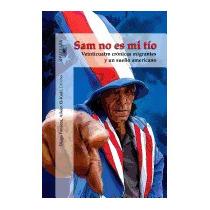 Libro Sam No Es Mi Tio: Veinticuatro Cronicas, Diego Fonseca