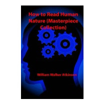 How To Read Human Nature, William Walker Atkinson