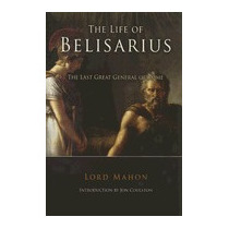 Libro Life Of Belisarius: The Last Great General Of, Lord Ma