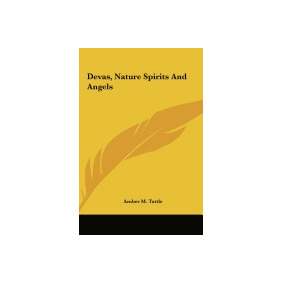 Devas, Nature Spirits And Angels, Amber M Tuttle