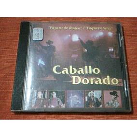 Cd Caballo Dorado - Payaso De Rodeo - Vaquera Sexy - Cd