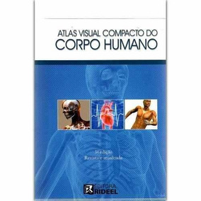 Atlas Visual Compacto Do Corpo Humano - Editora Rideel