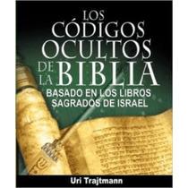 Los Códigos Ocultos De La Biblia