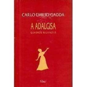 Livro A Adalgisa - Quadros Milaneses Carlo Emilio Gadda