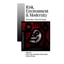Risk, Environment And Modernity: Towards A New, Scott Lash