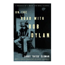 Libro On The Road With Bob Dylan (rev), Larry Ratso Sloman