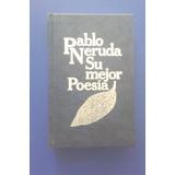 Libro Pablo Neruda - Su Mejor Poesia
