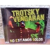 Trotsky Vengarán - No Estamos Sólos (nuevo Sellado)
