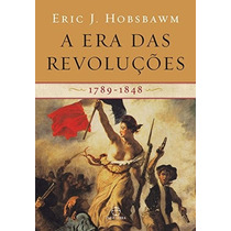 A Era Das Revoluções 1789-1848 Livro Eric J. Hobsbaw