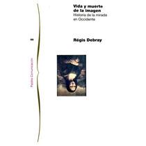 Debray Vida Y Muerte De La Imagen - Libro
