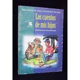 Los Cuentos De Mis Hijos Horacio Quiroga