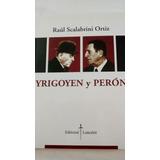 Yrigoyen Y Peron De Scalabrini Ortiz