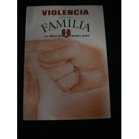 Violencia En La Familia - Los Libros De Mamá Y Papá