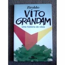 Vito Grandam Uma História De Vôos Ziraldo Frete: R$ 5,00