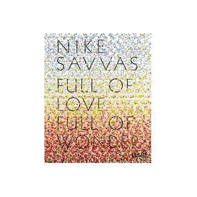 Nike Savvas: Full Of Love Full Of Wonder, Rachel Kent