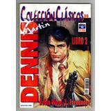 Dennis Martin - Tomo 2 - Coleccion Clasicos