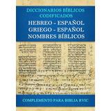Diccionario Biblico Codificado Hebreo Griego Español