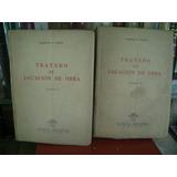 Alberto Spota / Tratado De Locacion De Obra. 2 Tms. (enc)