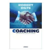 Libro Coaching: Herramientas Para El Cambio, Robert Dilts