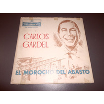 Carlos Gardel - El Morocho Del Abasto * Disco De Vinilo