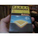Fita K7 -placa Luminosa - 1988 -lacrada Original Fábrica