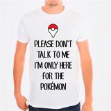 Camiseta Masculina Pokemon Dont Talk To Me - Ar