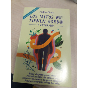 Pedro Grez - Los Mitos Me Tienen Gordo Y Enfermo