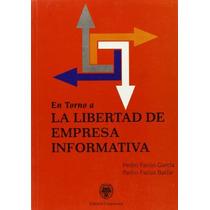 En Torno A La Libertad De Empresa Informativa P Envío Gratis