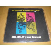 Lp Bill Haley Y Sus Cometas/ La Epoca De Oro Del Rock N Roll
