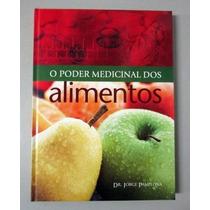 O Poder Medicinal Dos Alimentos - Dr. Jorge Pamplona