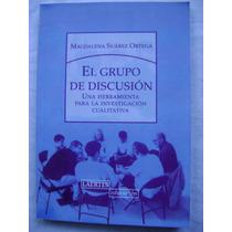 El Grupo De Discusión. Una Herramienta Para La Investigación