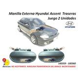 Manilla Externa Hyundai Accent Traseras Par 2 Unidades