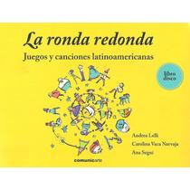 La Ronda Redonda Rondas Latinoamericanas Libro + Cd
